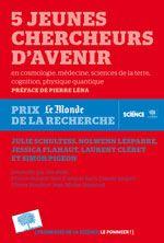 5 jeunes chercheurs d'avenir / Julie Schulthess, Jessica Flahaut, Nolwenn Lesparre... [et al.]   http://www.editions-lepommier.fr/ouvrage.asp?IDLivre=661