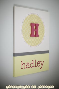 DIY canvas art with child's name…cute for baby shower gift idea. maybe have attendees sign the back with words of advice for life