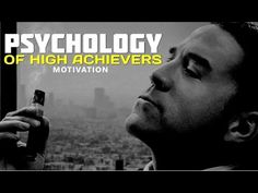 [Video] PSYCHOLOGY OF HIGH ACHIEVERS