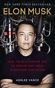 [Kindle] Elon Musk: How the Billionaire CEO of SpaceX and Tesla is Shaping our Future Author Ashlee Vance, Tesla Motors, Steve Jobs, New York Times, Got Books, Books To Read, Elon Musk Biography, Best Biographies, Ebooks Pdf, Robert Downey