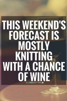 There's also a high chance of coffee in the morning and a 30% chance of green tea in the late afternoon. #knitting