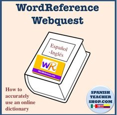 This activity teachers students how to correctly use a Spanish to English/English to Spanish dictionary to translate words. Using the website or app Wordreference, students will discover how to find the correct definition based on context. Self guided webquest.2 pages.