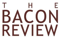 The Bacon Review