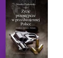 Życie przestępcze w przedwojennej Polsce-Piątkowska Monika