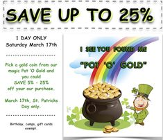 One day only - Saturday March 17th, 2018! Try your luck, pick a coin and SAVE!