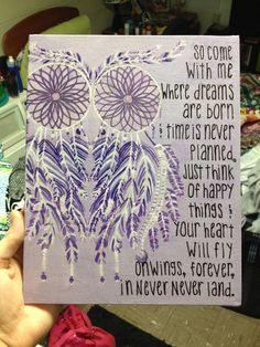 Painted this Owl dreamcatcher with Peter Pan quote for my bf's sister :)