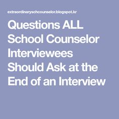 Questions ALL School Counselor Interviewees Should Ask at the End of an Interview Elementary School Counselor, College Counseling, Counseling Activities, Elementary Schools, Therapy Activities, School Social Work, All Schools, This Or That Questions