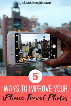 5 Way to Improve your iPhone Travel Photos: Considering how drastically image quality and camera functions on smartphones have improved over the past few years, I am not surprised that many travelers rely on their iPhone or Samsung Galaxy as their only device to take pictures. Even if you're not a pro photographer, you can get stunning shots with your phone, and you can easily improve your iPhone travel photos even more with a few of my simple tips and tricks. | Globetrotter Girls