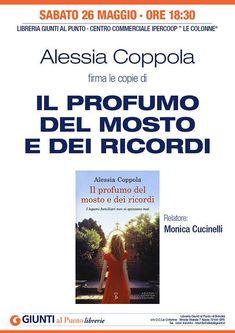 """""""Il profumo del mosto e dei ricordi"""": sabato la presentazione del romanzo di Alessia Coppola presso la libreria Giunti al Punto del Centro Le Colonne"""