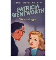 """The Ivory Dagger by Patricia Wentworth . . . #18 in the Miss Silver series . . . read in 2008 . . . """"Wentworth was a romance writer before she turned to mysteries - and that is cloyingly obvious on this book. HOWEVER, the mystery is quite well done: painting a picture of the crime that zoomed in as each conversation was completed. SPOILER ALERT: the butler did it!"""""""