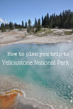 How to plan your trip to Yellowstone National Park
