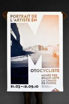 The poster was designed for the current exhibition 'Portrait de L'Artiste en Motocycliste' at the Museum of Fine Arts in La Chaux-de-Fonds by onlab, Thibaud Tissot
