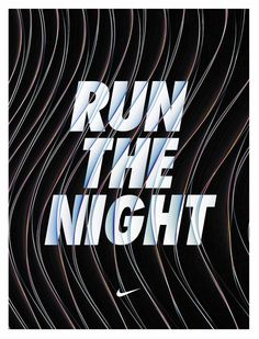 Nike // Run The Night by Menachem Krinsky Just Run, Just Do It, Everything All At Once, Train Like A Beast, Buick Logo, Poster Prints, Posters, Strength Training, Fitness Inspiration