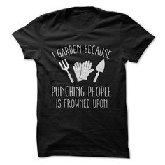 I Garden Because Punching People Is Frowned Upon
