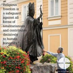 Albanian People, Respect Life, Pope John, Fraternity, Garden Sculpture, Freedom, Liberty, Political Freedom