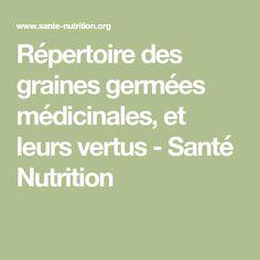Répertoire des graines germées médicinales, et leurs vertus - Santé Nutrition