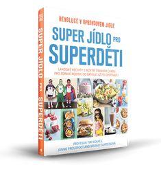 Získejte knihu Super jídlo pro superděti ZDARMA! Candida Diet, Ketogenic Diet, Lchf, Diet Tips, Food Inspiration, Low Carb, Snacks, Kids, Dieting Tips