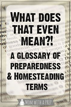 Mom with a PREP | What the Heck does that Even Mean!? Terms like SHTF, TEOTWAWKI, WROL, EMP, Self-Sufficiency and more get thrown around all the time, but do you know what they really mean?
