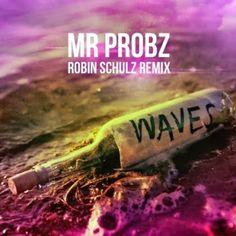 """RADIO   CORAZÓN  MUSICAL  TV: MR PROBZ: """"WAVES"""" [ROBIN SCHULZ REMIX]"""