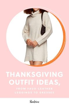 Here are 19 Thanksgiving outfit ideas so you can look cute and feel comfy while tucking into a second (or third) slice of pumpkin pie. #Thanksgiving #outfit #ideas Spring Outfits, Winter Outfits, Thanksgiving Outfit, Sweater Dresses, Faux Leather Leggings, Autumn Fashion, Outfit Ideas, Glamour, Style Inspiration