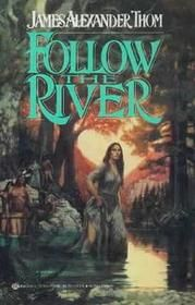 Follow The River by James Alexander Thom...Historical novel inspired by Mary Draper Ingles