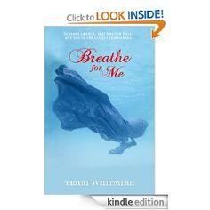 Breathe for Me [Kindle Edition]  Terri Whitmire (Author)