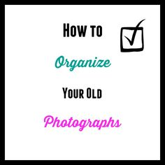 Do you have piles of old photos that need to be organized? Check out this post on how to organize old photographs for tips to help you.