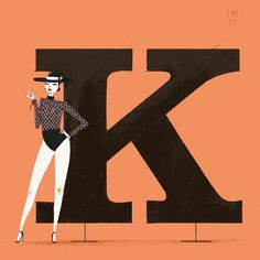 The letter K...because some of the coolest people I know have names that begin with it!