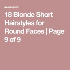 18 Blonde Short Hairstyles for Round Faces   Page 9 of 9