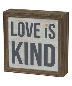 Love this 'Love Is Kind' Barn Box Sign on #zulily! #zulilyfinds