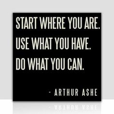 Do EVERYthing that you can.
