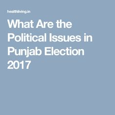 What Are the Political Issues in Punjab Election 2017