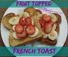 Fit For Life Mom: 21 Day Fix Approved French Toast