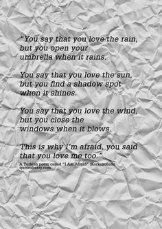 I am Afraid (Korkuyorum) —Turkish Poem I saw this online somewhere and it's all over the web with people saying that Shakespeare said this. He did NOT, in fact, say this. The is a Turkish poem whose author is unknown.