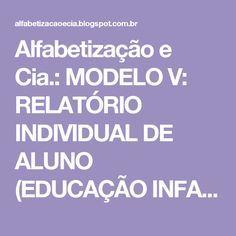 Alfabetização e Cia.: MODELO V: RELATÓRIO INDIVIDUAL DE ALUNO (EDUCAÇÃO INFANTIL)