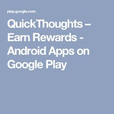 QuickThoughts – Earn Rewards - Android Apps on Google Play