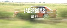"""Jagerbomb"" 500PS BMW E30 M3 DTM"