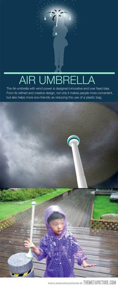 Air Umbrella… OMG this is awesome! But is this even real????? What happens if it runs out of power during a downpour???