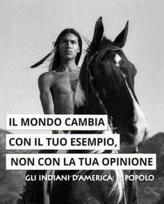 Il mondo cambia con il tuo esempio, non con la tua opinione.