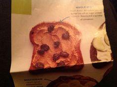 Toast with pb, raisins, and sprinkle of cinnamon...simple breakfast or after school snack
