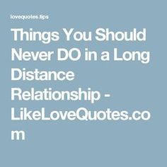Things You Should Never DO in a Long Distance Relationship - LikeLoveQuotes.com