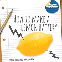 How to Make a Lemon Battery - A fun project for teaching children more about electric energy :)   http://kidsactivitiesblog.com/28028/lemon-battery