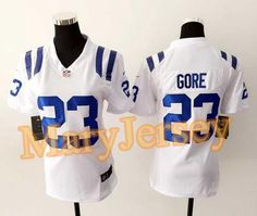 "$23.88 per one, welcome email ""MaryJersey"" at maryjerseyelway@gmail.com for Nike Colts 23 Frank Gore White Women Stitched NFL Elite Jersey"