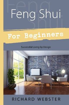 Feng Shui For Beginners: Successful Living by Design (For Beginners (Llewellyn's)) Feng Shui For Beginners, Feng Shui Books, Feng Shui Colours, Beginner Books, Coffee And Books, Home And Garden, Success, Home Decor, Pdf
