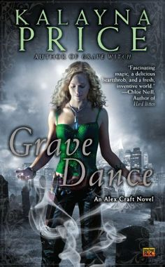 Grave Dance: An Alex Craft Novel by Kalayna Price, http://www.amazon.com/dp/B004MW404Y/ref=cm_sw_r_pi_dp_0WANpb0K5NWFN