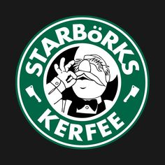 """ 'Starbörks Kerfee' (Starbucks / The Swedish Chef)"" T-Shirts & Hoodies by James Hance Disney Starbucks, Starbucks Logo, Starbucks Coffee, Starbucks Pictures, Coffee Logo, Coffee Art, Golf Quotes, Quality T Shirts, Mug Designs"