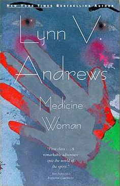 Medicine Woman, © 1981 by Lynn V. Andrews - Medicine Book Series - Book 1  Lynn's first book in the Medicine Woman series which chronicle Lynn Andrews's 30 years of study with Agnes Whistling Elk, Ruby Plenty Chiefs and the other women of the Sisterhood of the Shields, native women healers on three different continents, to bring back the profound wisdom of the sacred feminine as it has been preserved and handed down for many thousands of years. www.lynnandrews.com
