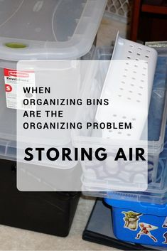 Containers Can Equal Clutter (when organizing bins are the organizing problem)