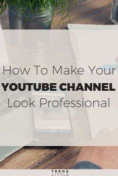 How to Make A YouTube Channel Look More Professional #youtubetips #videomarketing
