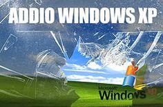 Windows XP, chiusura definitiva del supporto tecnico: cosa fare?